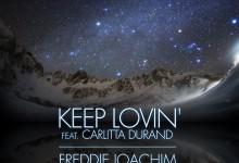 Gotta Hear This: Freddie Joachim & Carlitta Durand 'Keep Lovin'