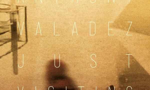 Listen: Anthony Valadez Is 'Just Visiting' (Album Stream)
